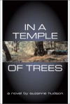 In a Temple of Trees - Suzanne Hudson