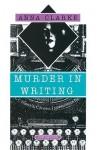 Murder in Writing - Anna Clarke
