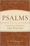 Psalms: A Guide to Studying the Psalter - W.H. Bellinger Jr.