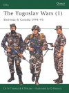 The Yugoslav Wars (1): Slovenia & Croatia 1991-95 - Nigel Thomas, Krunoslav Mikulan, Darko Pavlović