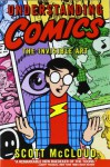 Understanding Comics: The Invisible Art - Scott McCloud