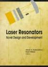 Laser Resonators: Novel Design and Development - Alexis V. Kudryashov