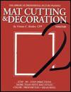 Mat Cutting & Decoration (The Library of Professional Picture Framing, Vol. 2) - Vivian C. Kistler, Margaret Meek, Marla Strasburg, Kelly Ross