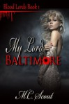 My Lord Baltimore [Blood Lords Book 1] - M.C. Scout