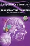 Extreme Science: Transplanting Your Head: And Other Feats of the Future (Extreme Science) - Peter Jedicke, St. Martin's Press, Editors of Scientific American Magazine