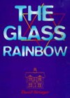 The Glass Rainbow: Two Families' Struggles For Success In Rural England, 1914 1945 - David Stringer
