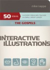 Interactive Illustrations-The Gospels: For Every Preacher, Teacher, and Small Group Leader - Mike Nappa