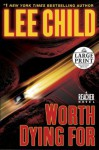 Worth Dying For (Jack Reacher, #15) - Lee Child