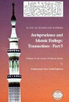 Islam: Questions and Answers - Jurisprudence and Islamic Rulings: Transactions - Part 5 - Muhammad Saed Abdul-Rahman
