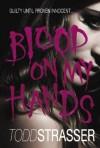 Blood on My Hands - Todd Strasser