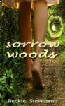 Sorrow Woods - Beckie Stevenson