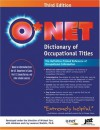 O*NET Dictionary of Occupational Titles - Michael Farr, Michael Michael Farr, J. Michael Farr