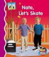 Nate, Let's Skate - Mary Elizabeth Salzmann