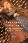 Farewell, My Only One: A Novel - Antoine Audouard, Euan Cameron