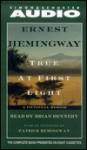 True At First Light : A Fictional Memoir - Ernest Hemingway, Brian Dennehy