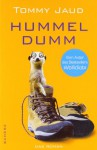Hummeldumm: Das Roman - Tommy Jaud