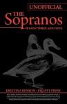 The Ultimate Unofficial Guide to HBO's the Sopranos Season Three and Sopranos Season Four or Sopranos Season 3 and Sopranos Season 4 Unofficial Guide - Kristina Benson