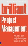 Brilliant Project Management: What the Best Project Managers Know, Say, and Do - Stephen Barker