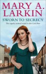 Sworn to Secrecy - Mary A. Larkin
