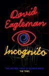 Incognito: The Secret Lives of the Brain. David Eagleman - David Eagleman