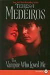 The Vampire Who Loved Me (Cabot Series 2) - Teresa Medeiros