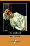 The Good Aunt (Dodo Press) - Maria Edgeworth