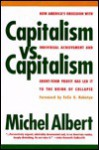 Capitalism vs. Capitalism: How America's Obsession with Individual Achievement and Short-Term Profit Has Led It to the Brink of Collapse - Michael Albert