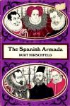 The Spanish Armada - Burt Hirschfeld, Christopher Wardman Bradbury