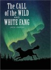 The Call of the Wild and White Fang - Jack London, Scott McKowen