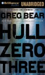 Hull Zero Three - Greg Bear, Dan John Miller