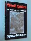 Adolf Hitler: My Part In His Downfall - Spike Milligan
