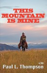 This Mountain Is Mine - Paul Thompson