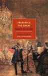 Frederick the Great (New York Review Books Classics) - Nancy Mitford, Liesl Schillinger