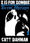 Z is for Zombie: Event Horizon - Catt Dahman