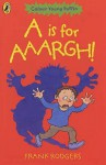 A Is For Aaargh! - Frank Rodgers