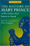 The History of Mary Prince, A West Indian Slave, Related by Herself: Revised Edition - Mary Prince, Moira Ferguson