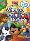 Fisher Price Little People What do People Do? - Lori C. Froeb, SI Artists