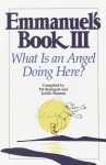 Emmanuel's Book III: What Is an Angel Doing Here? - Pat Rodegast, Judith Stanton