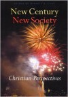 New Century, New Society: Christian Perspectives - Dermot A. Lane