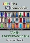 Taken: A Northman's Saga - Brannan Black