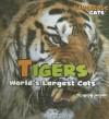 Tigers: World's Largest Cats - Amelie Von Zumbusch