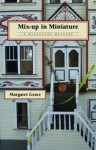 Mix-Up in Miniature - Margaret Grace