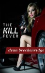 The Kill Fever: Wolf Series #1 - Dean Breckenridge