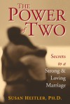 The Power of Two: Secrets of a Strong and Loving Marriage - Susan Heitler