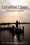 Chesapeake Crimes: They Had It Comin' - Marcia Talley, Donna Andrews, Barb Goffman, Smita H. Jain