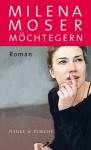 Möchtegern - Milena Moser