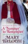 A Summer To Remember: Bedwyn series: Book 2 - Mary Balogh