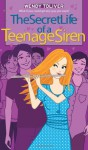 The Secret Life of a Teenage Siren (Simon Romantic Comedies) - Wendy Toliver