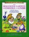 The Hollyhonk Gardens of Gneedle and Gnibb: A Book About Forgiving - Michael P. Waite