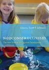 Neoconstructivism: The New Science of Cognitive Development - Scott Johnson